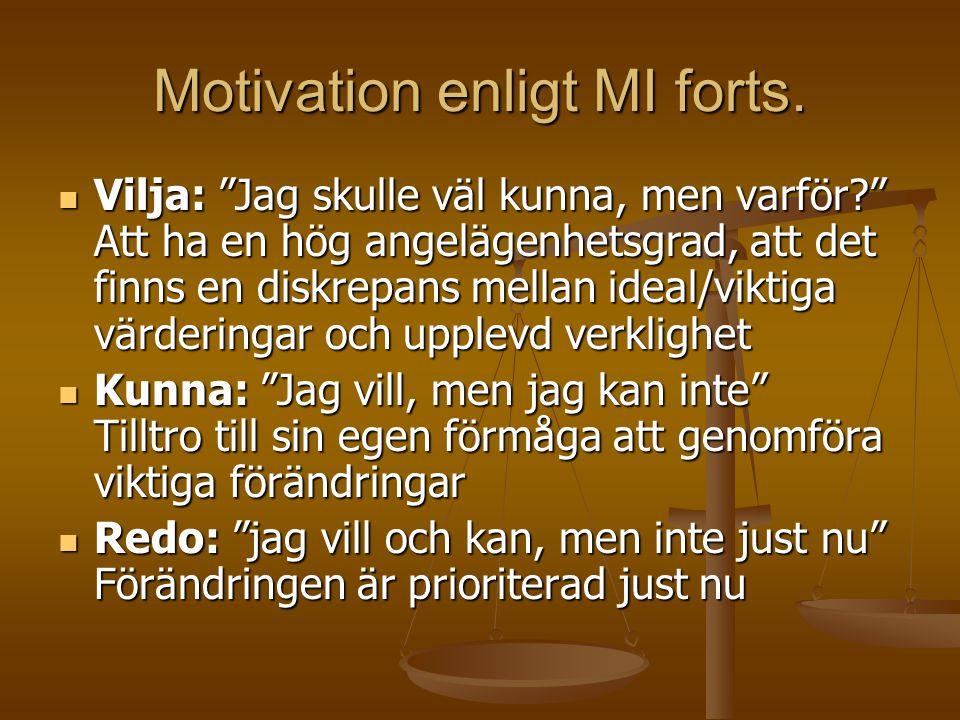 Motivation enligt MI forts.