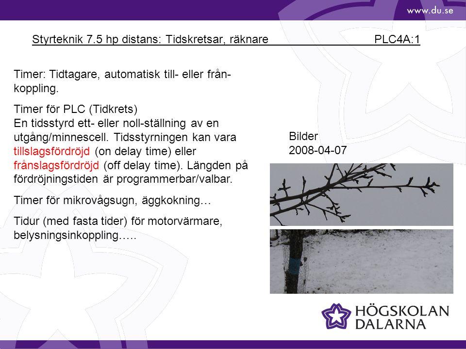 Styrteknik 7.5 hp distans: Tidskretsar, räknare PLC4A:1 Bilder 2008-04-07 Timer: Tidtagare, automatisk till- eller från- koppling. Timer för PLC (Tidk