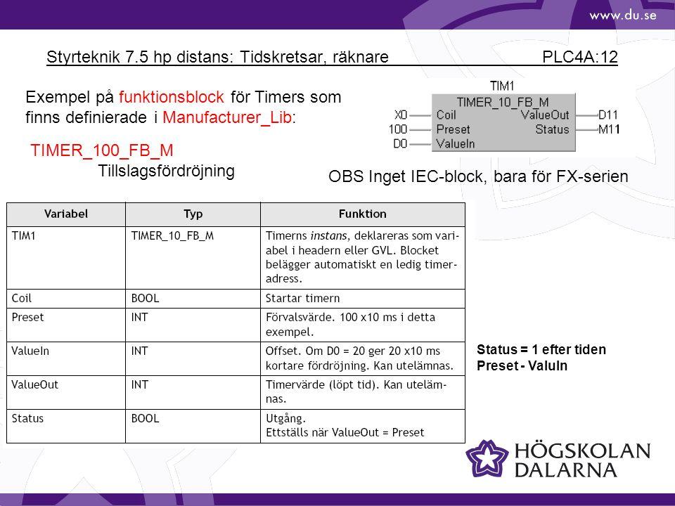 Styrteknik 7.5 hp distans: Tidskretsar, räknare PLC4A:12 Exempel på funktionsblock för Timers som finns definierade i Manufacturer_Lib: OBS Inget IEC-