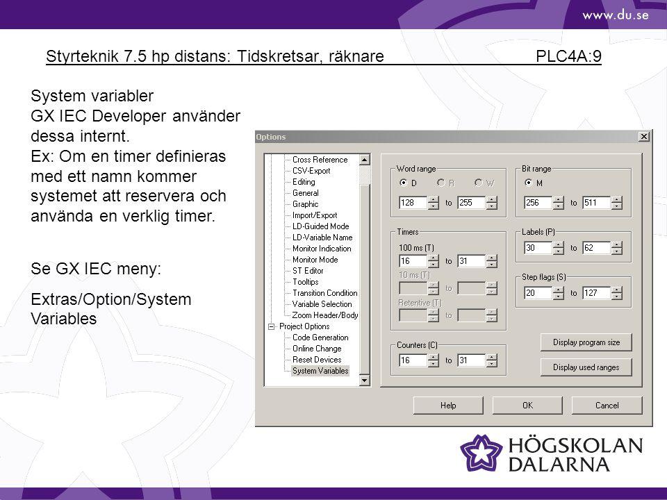 Styrteknik 7.5 hp distans: Tidskretsar, räknare PLC4A:9 System variabler GX IEC Developer använder dessa internt. Ex: Om en timer definieras med ett n