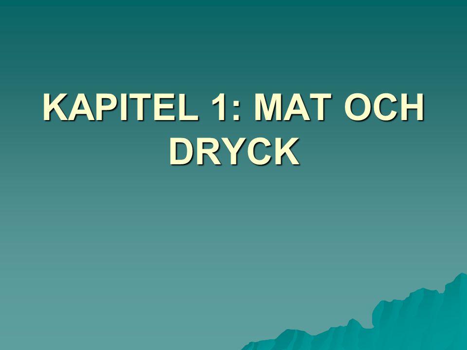 KAPITEL 1: MAT OCH DRYCK