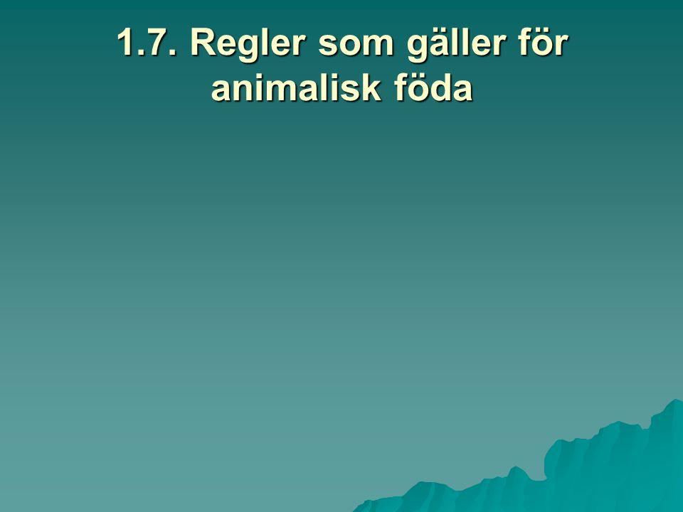 1.7. Regler som gäller för animalisk föda