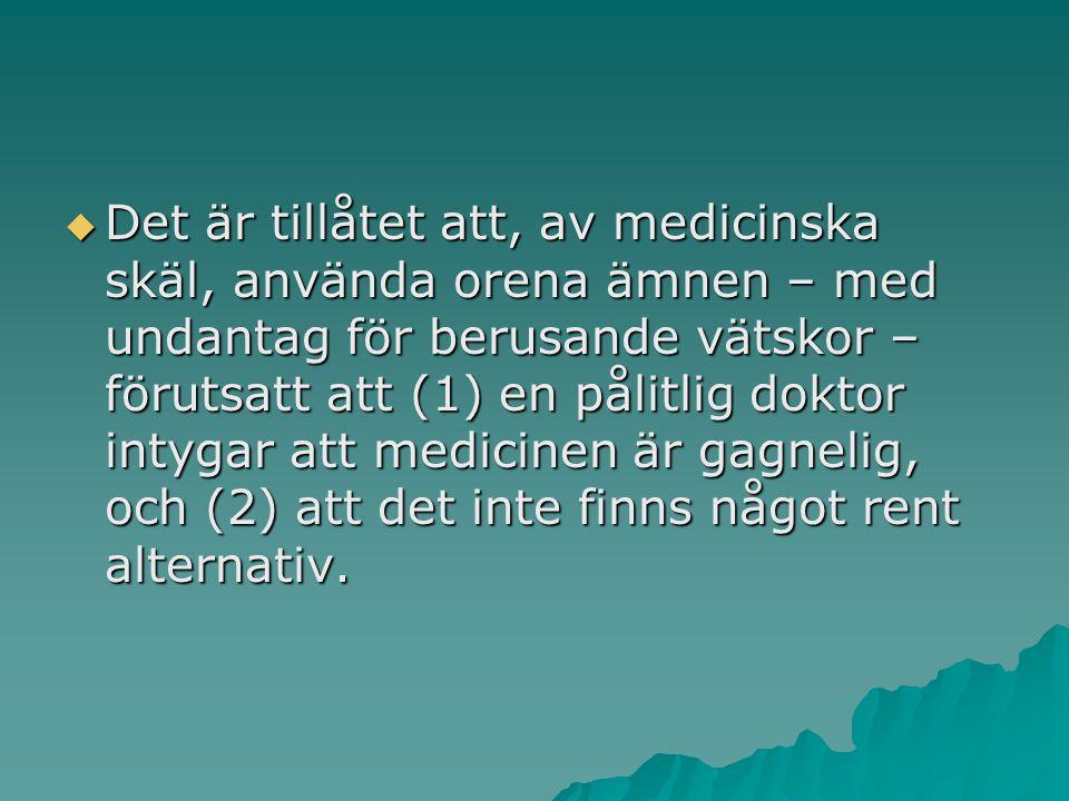  Det är tillåtet att, av medicinska skäl, använda orena ämnen – med undantag för berusande vätskor – förutsatt att (1) en pålitlig doktor intygar att medicinen är gagnelig, och (2) att det inte finns något rent alternativ.