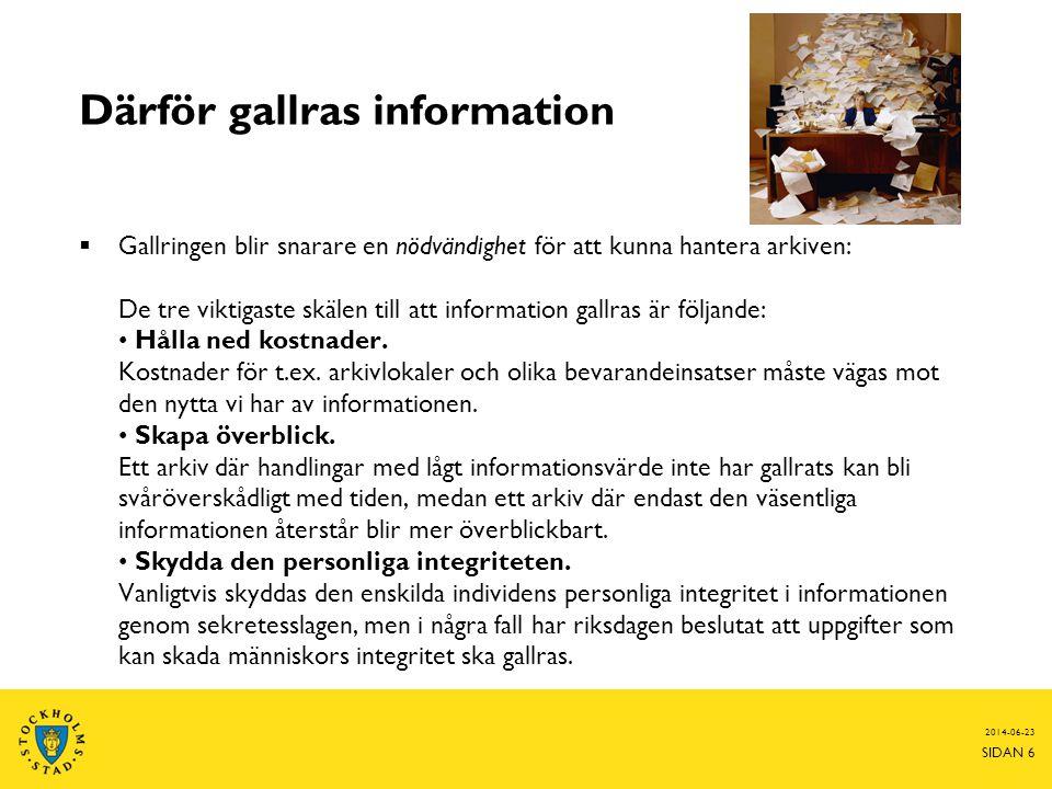 2014-06-23 SIDAN 6 Därför gallras information  Gallringen blir snarare en nödvändighet för att kunna hantera arkiven: De tre viktigaste skälen till a
