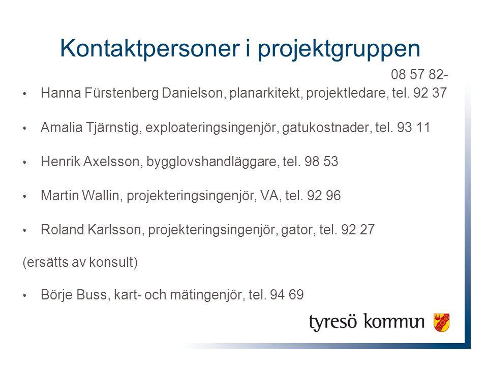 Kontaktpersoner i projektgruppen • Hanna Fürstenberg Danielson, planarkitekt, projektledare, tel.