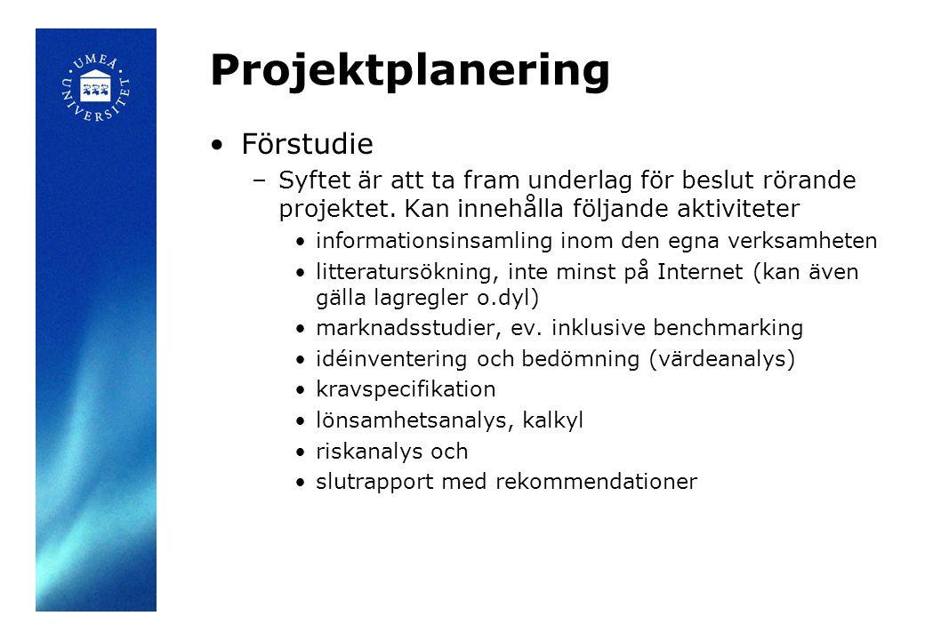Projektplanering •Projektplan –under denna fas fattas huvuddelen av de beslut som sedermera styr projektarbetet –Ingående aktiviteter: •Sammanfatta förstudien för samtliga som verkar komma att beröras •Gör ett första förslag till målformulering, åtminstone innehållande vilka typer av mål som skall sättas och hur de kan formuleras.