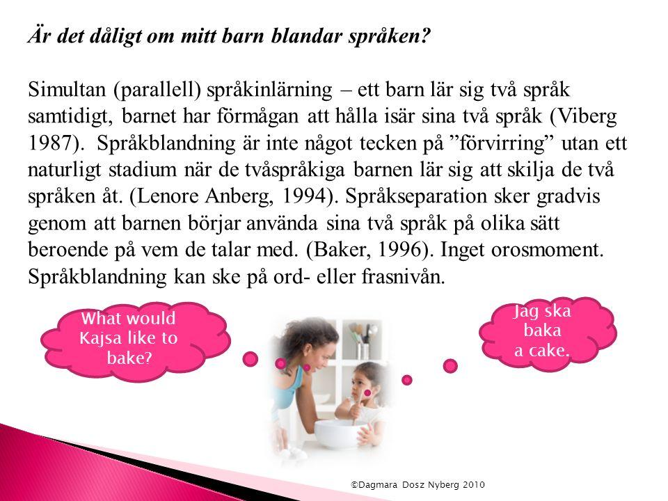 Är det dåligt om mitt barn blandar språken? Simultan (parallell) språkinlärning – ett barn lär sig två språk samtidigt, barnet har förmågan att hålla
