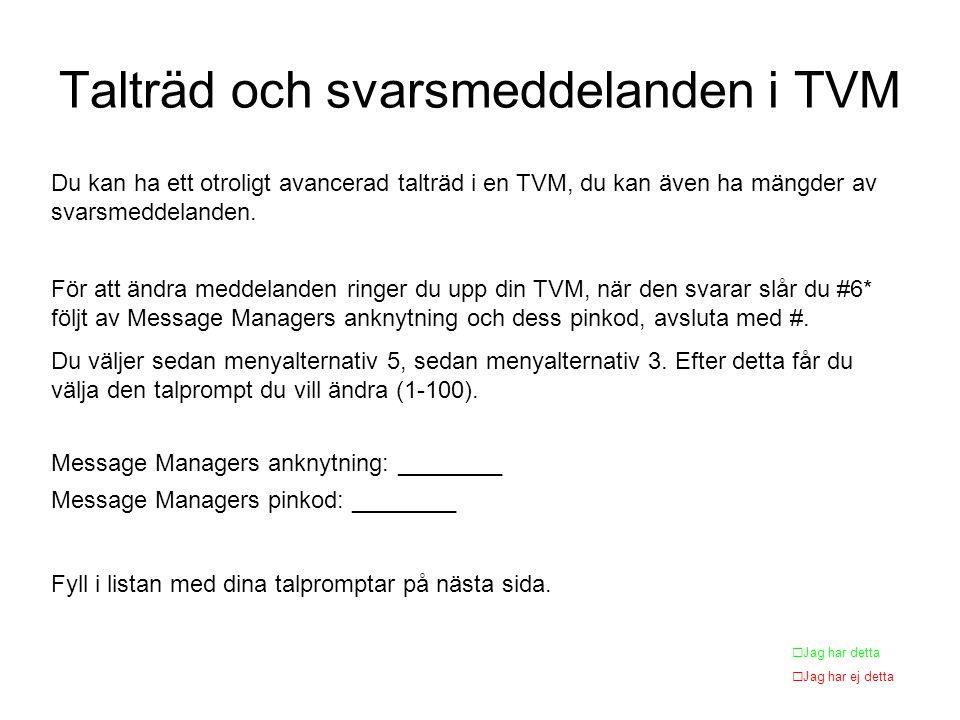 Talträd och svarsmeddelanden i TVM Du kan ha ett otroligt avancerad talträd i en TVM, du kan även ha mängder av svarsmeddelanden.