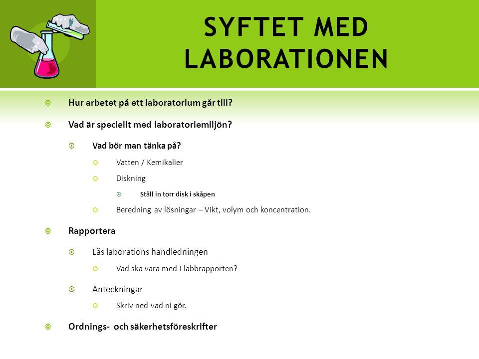 SYFTET MED LABORATIONEN  Hur arbetet på ett laboratorium går till.