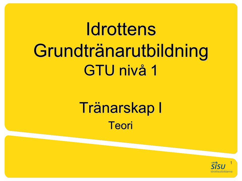 Idrottens Grundtränarutbildning GTU nivå 1 Tränarskap I Teori 1