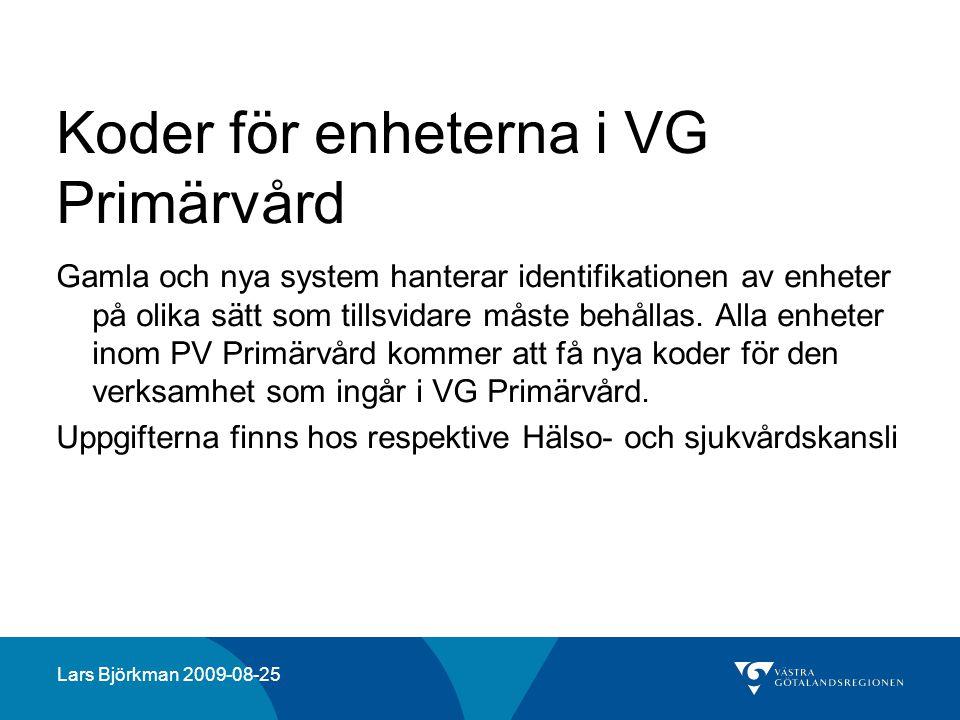 Koder för enheterna i VG Primärvård Gamla och nya system hanterar identifikationen av enheter på olika sätt som tillsvidare måste behållas. Alla enhet