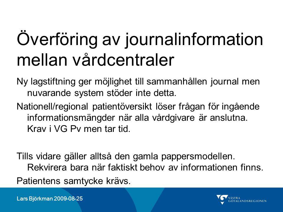 Överföring av journalinformation mellan vårdcentraler Ny lagstiftning ger möjlighet till sammanhållen journal men nuvarande system stöder inte detta.