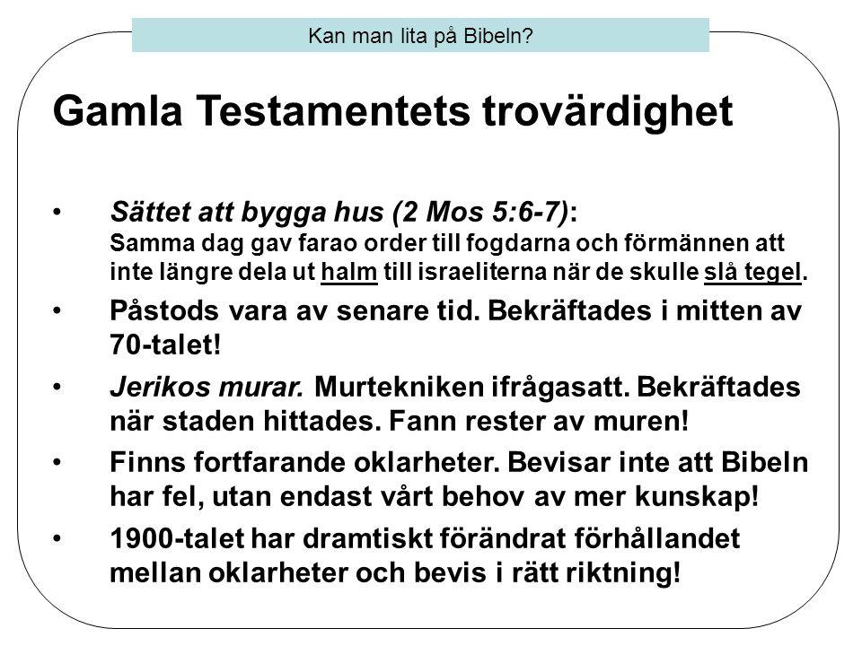 Gamla Testamentets trovärdighet •Sättet att bygga hus (2 Mos 5:6-7): Samma dag gav farao order till fogdarna och förmännen att inte längre dela ut hal