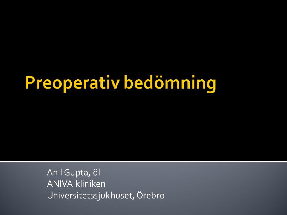  Sjuka patienter vanligare inom dagkirurgi  Lång väntetid för kirurgi innebär att många patienter inte har träffat läkare på länge  Bra preoperativ förberedelse och information leder till bättre outcome  Optimering av kronisk sjukdom kan minimera perioperativa komplikationer  Minimera risken för strykning operationsdag.