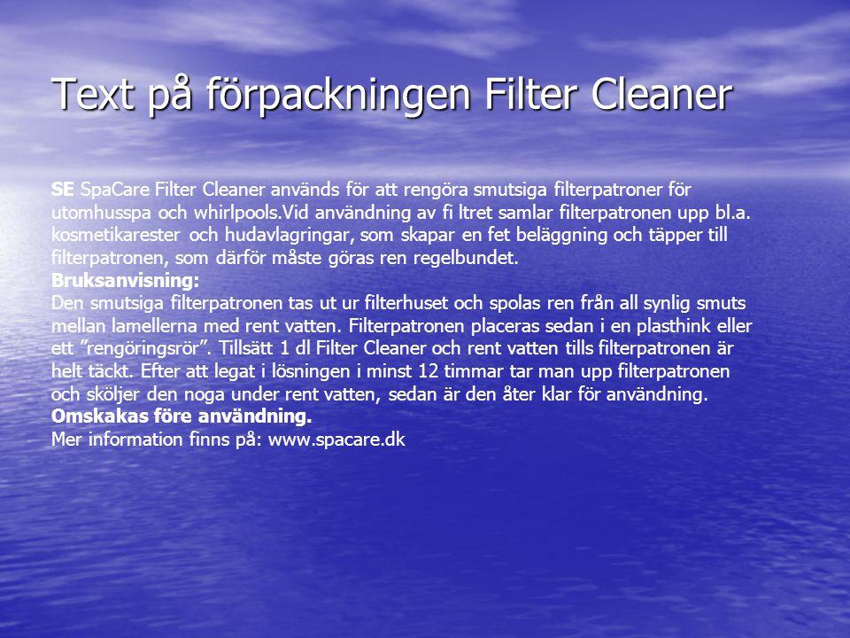 Text på förpackningen Filter Cleaner SE SpaCare Filter Cleaner används för att rengöra smutsiga filterpatroner för utomhusspa och whirlpools.Vid använ