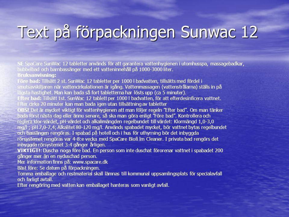 Text på förpackningen Sunwac 12 SE SpaCare SunWac 12 tabletter används för att garantera vattenhygienen i utomhusspa, massagebadkar, bubbelbad och bar