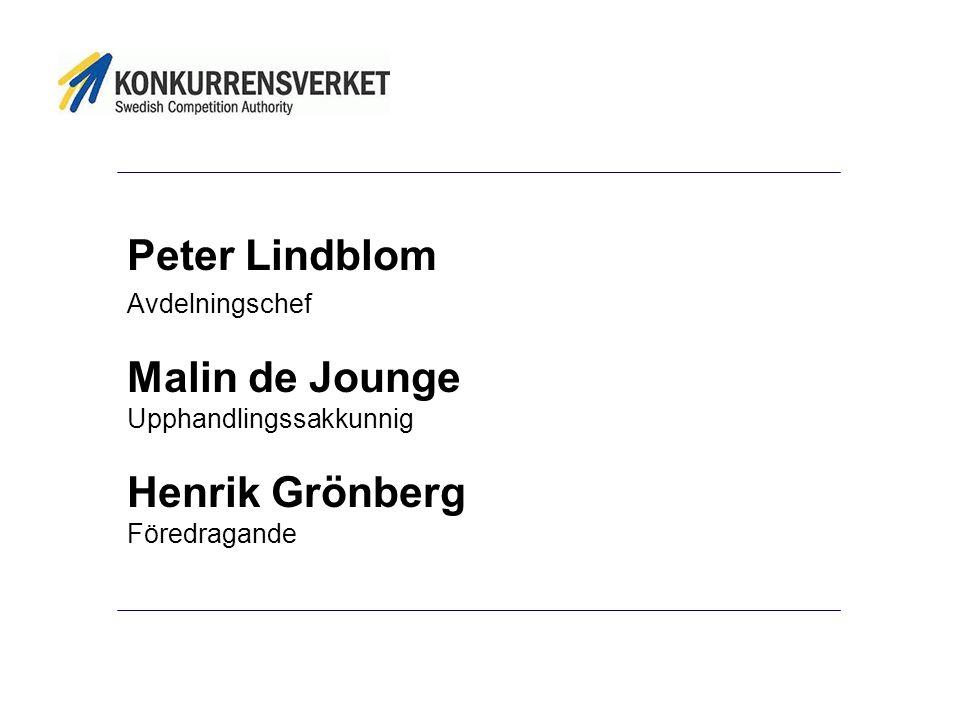 Peter Lindblom Avdelningschef Malin de Jounge Upphandlingssakkunnig Henrik Grönberg Föredragande