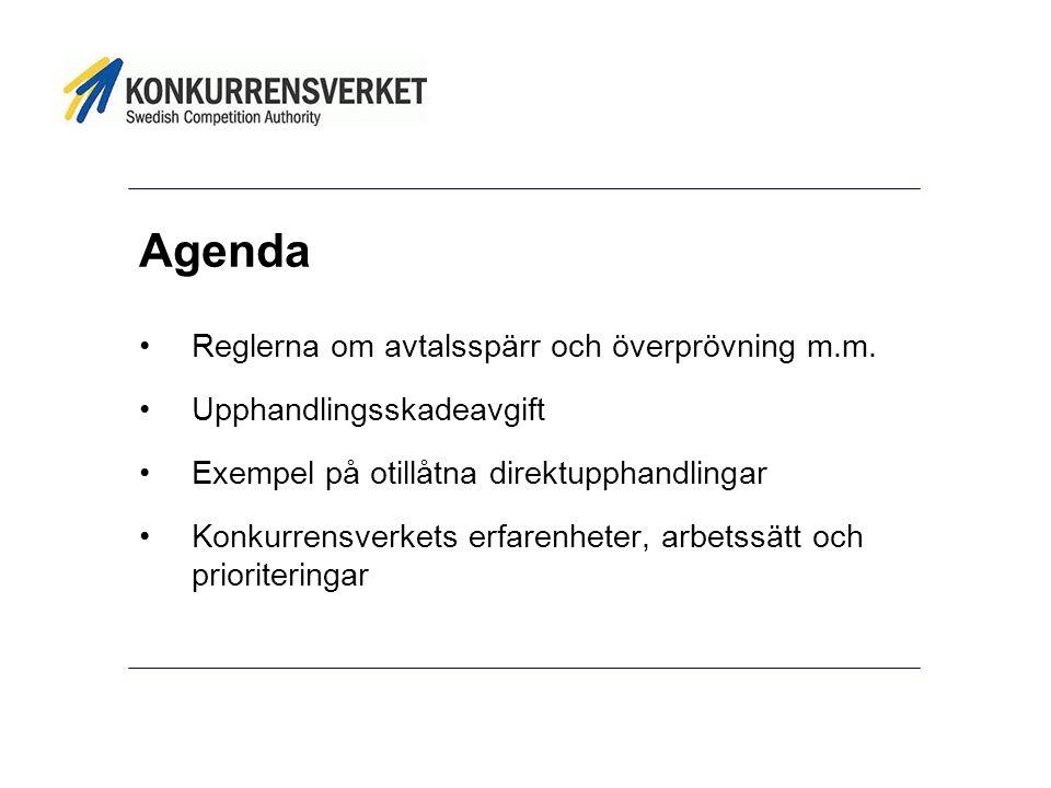 Agenda •Reglerna om avtalsspärr och överprövning m.m. •Upphandlingsskadeavgift •Exempel på otillåtna direktupphandlingar •Konkurrensverkets erfarenhet