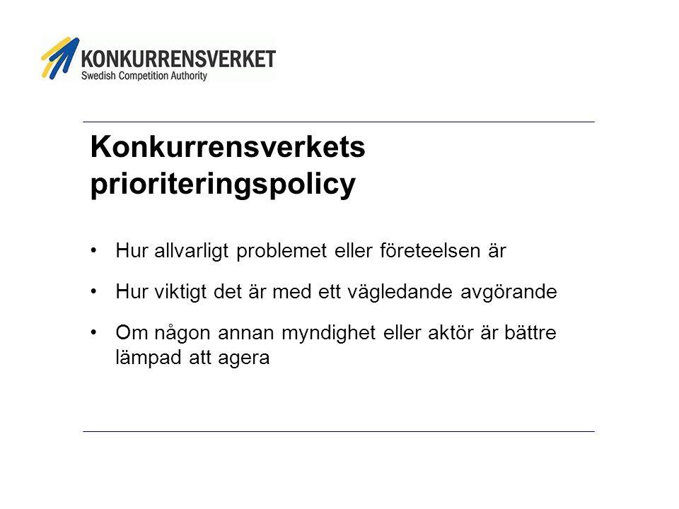 Konkurrensverkets prioriteringspolicy •Hur allvarligt problemet eller företeelsen är •Hur viktigt det är med ett vägledande avgörande •Om någon annan