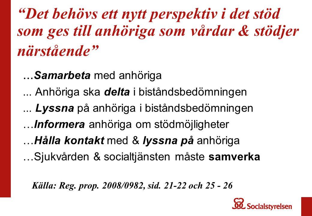 """""""Det behövs ett nytt perspektiv i det stöd som ges till anhöriga som vårdar & stödjer närstående""""... Samarbeta med anhöriga... Anhöriga ska delta i bi"""