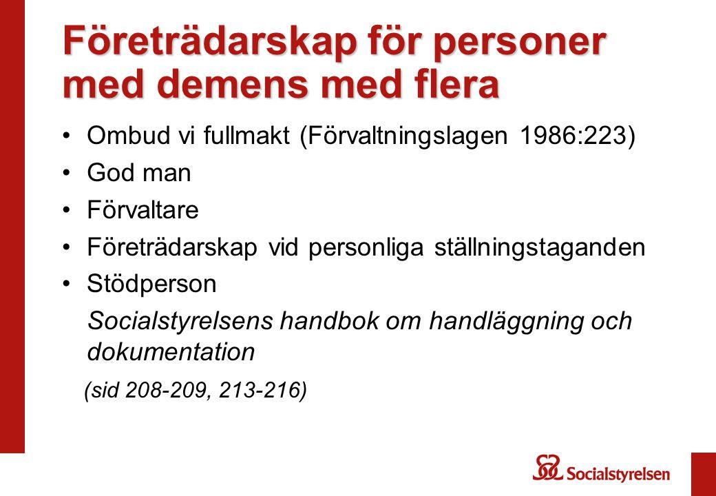 Företrädarskap för personer med demens med flera •Ombud vi fullmakt (Förvaltningslagen 1986:223) •God man •Förvaltare •Företrädarskap vid personliga s