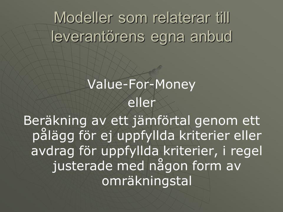 Modeller som relaterar till leverantörens egna anbud Value-For-Money eller Beräkning av ett jämförtal genom ett pålägg för ej uppfyllda kriterier eller avdrag för uppfyllda kriterier, i regel justerade med någon form av omräkningstal