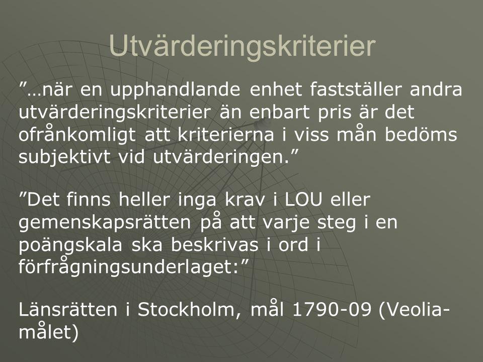 Domar på utvärderingsmodellerna Länsrätten finner att då det i rättskällorna inte närmare finns beskrivet hur viktningen ska genomföras finns det ingenting som talar för att den form av viktning som SL har använt sig av inte skulle vara godtagbar så länge metoden garanterar nödvändig öppenhet och likabehandling mellan anbudsgivarna. Länsrätten i Stockholm, mål 2305-08 (Swebus- domen) om prispåslag för kvalitetsbrister.