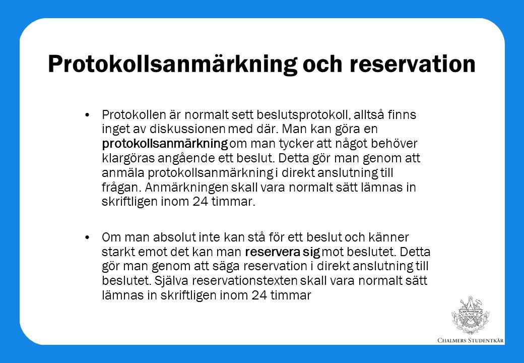 Protokollsanmärkning och reservation •Protokollen är normalt sett beslutsprotokoll, alltså finns inget av diskussionen med där. Man kan göra en protok