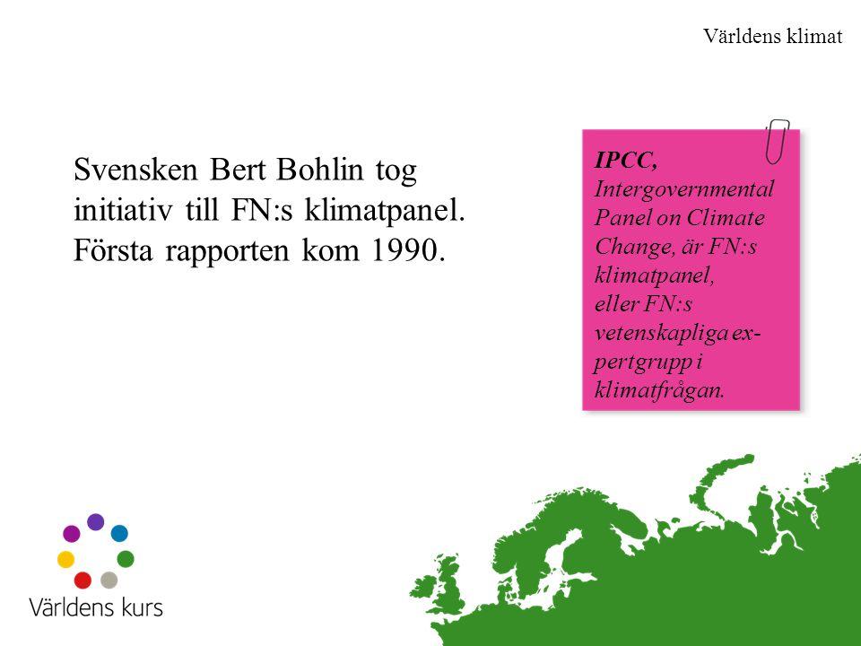 Världens klimat Svensken Bert Bohlin tog initiativ till FN:s klimatpanel.