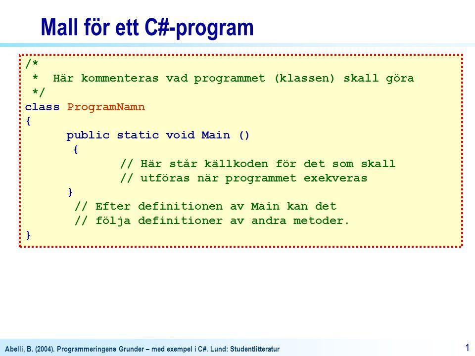 Abelli, B.(2004). Programmeringens Grunder – med exempel i C#.