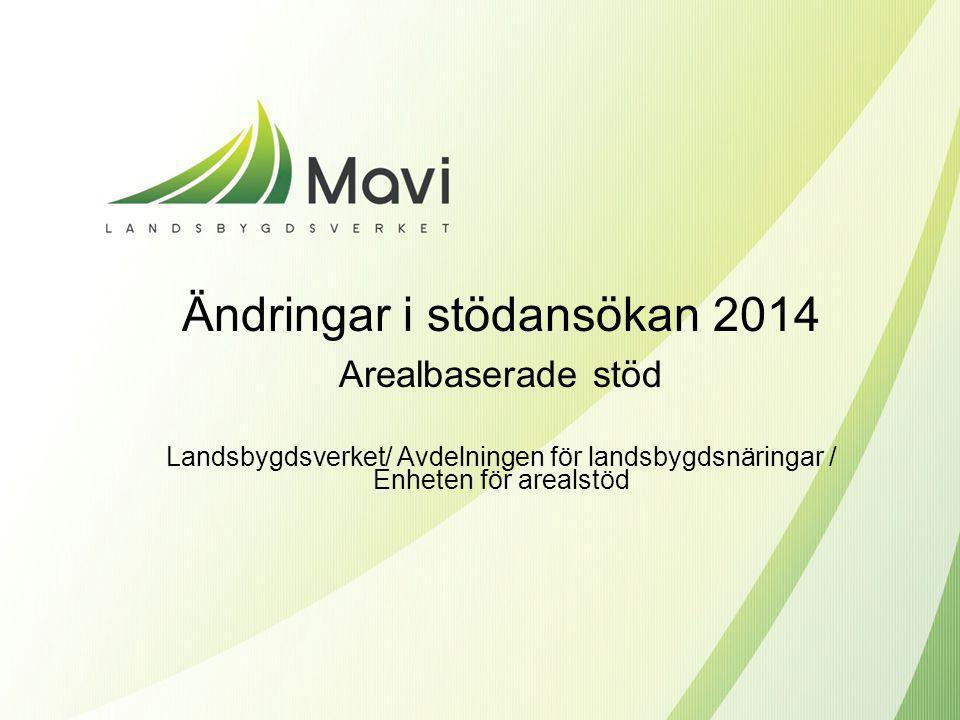 Bidrag för proteingrödor och oljeväxter • Stödvillkoren ändras inte 2014 - Stödberättigande grödor på minst 10 % av åkerarealen •Stödets maximala belopp är 5 961 000 € år 2014 • Stödnivån var 91,5 €/ha och den beviljade arealen 70 500 ha år 2013 • Ansvarspersoner: Jussi Joutsiniemi (beviljande)/ Kirsi Roininen (tillsyn)  frågor om tillsynen valvontakysymykset@mavi.fi valvontakysymykset@mavi.fi