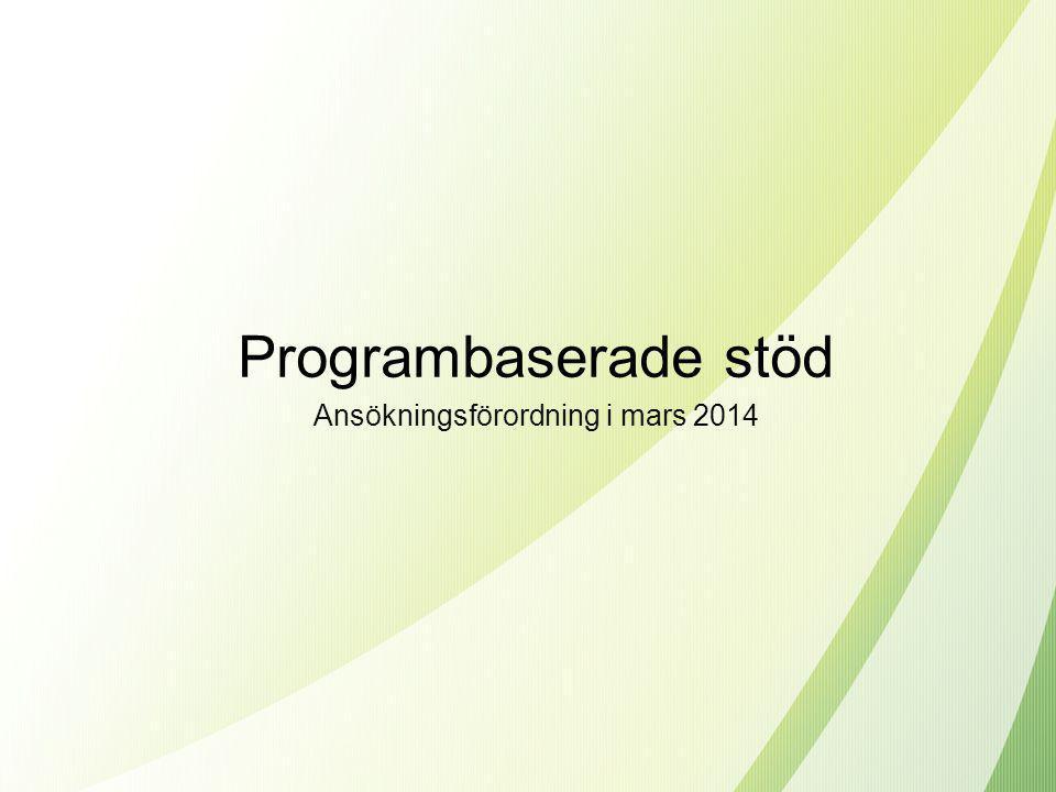 Programbaserade stöd Ansökningsförordning i mars 2014