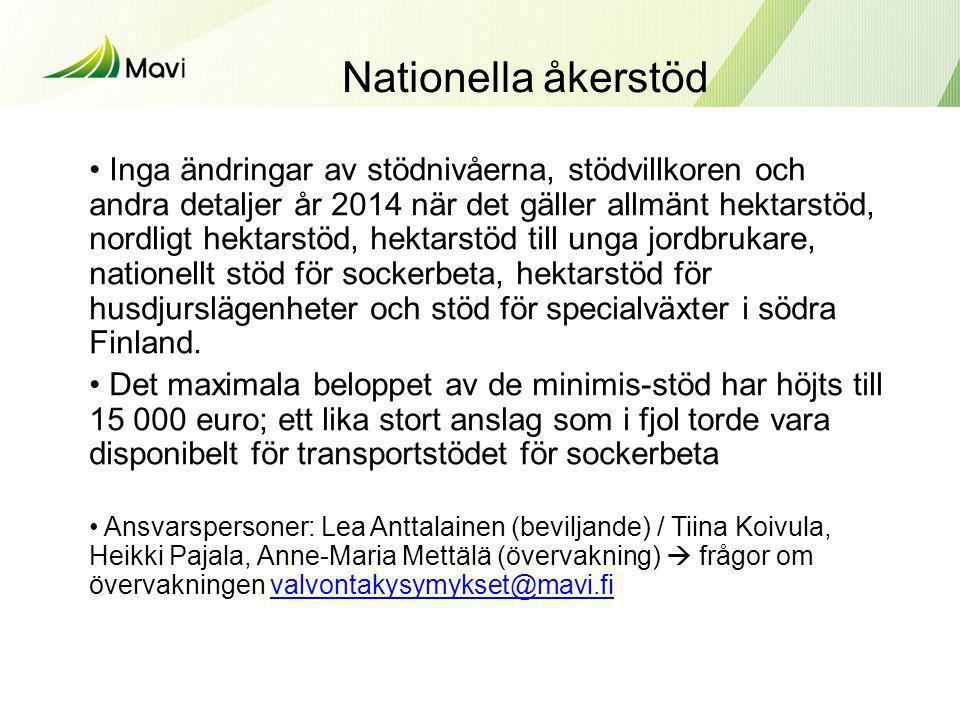 Nationella åkerstöd • Inga ändringar av stödnivåerna, stödvillkoren och andra detaljer år 2014 när det gäller allmänt hektarstöd, nordligt hektarstöd,