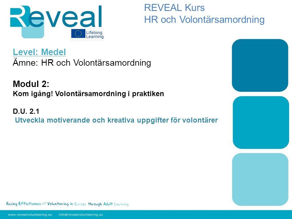 Level: Medel Ämne: HR och Volontärsamordning Modul 2: Kom igång.