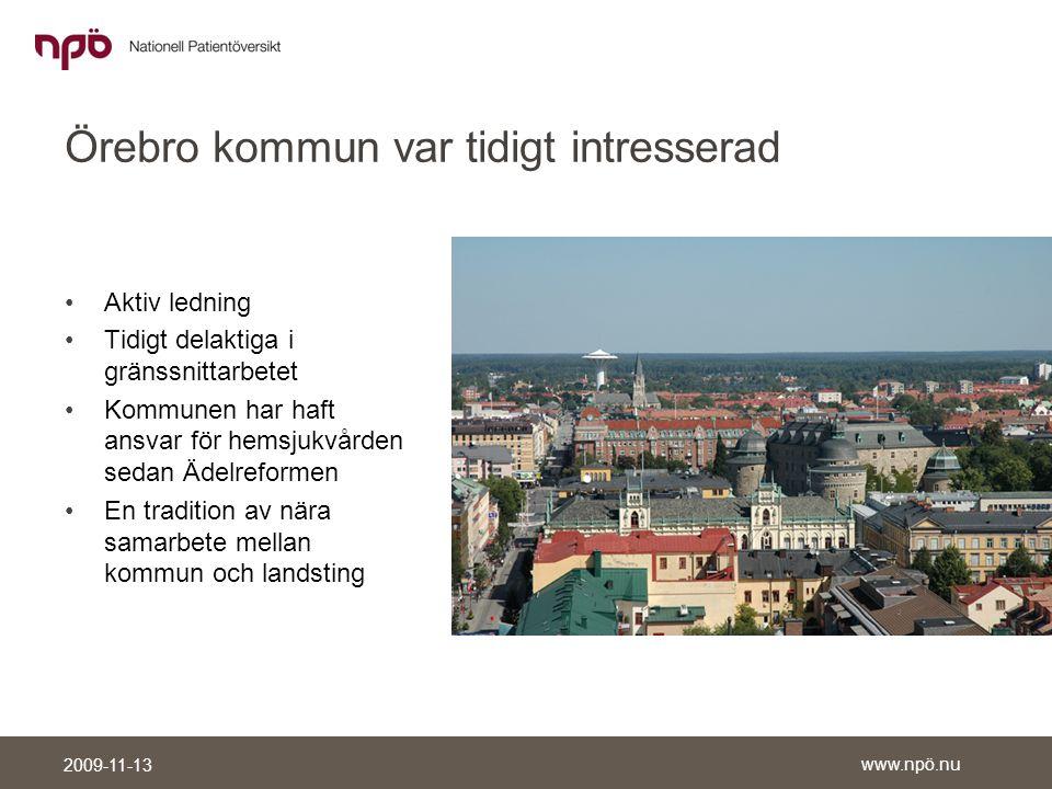 www.npö.nu 2009-11-13 Målsättningen är en trygg och säker vård •Medborgaren i centrum •Samverkan •Gränsöverskridande kommunikation •Gemensamma strukturer