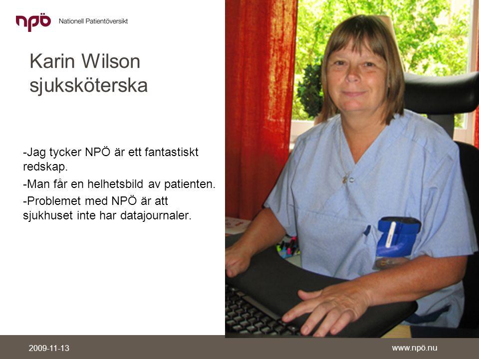 www.npö.nu 2009-11-13 Karin Wilson sjuksköterska -Jag tycker NPÖ är ett fantastiskt redskap.