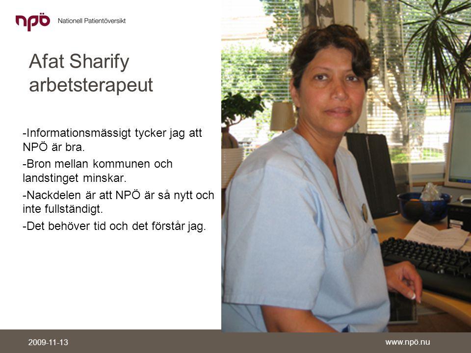 www.npö.nu 2009-11-13 Afat Sharify arbetsterapeut -Informationsmässigt tycker jag att NPÖ är bra.