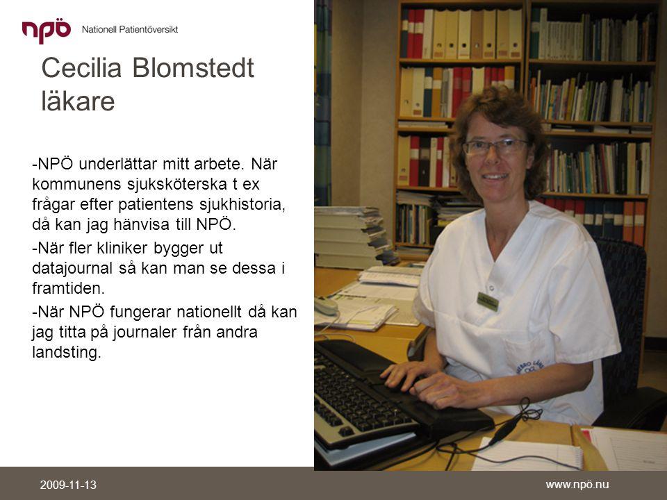 www.npö.nu 2009-11-13 Cecilia Blomstedt läkare -NPÖ underlättar mitt arbete.