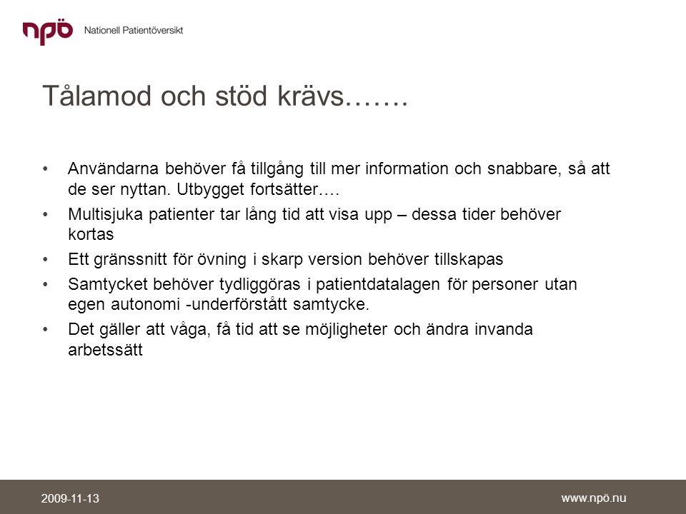 www.npö.nu 2009-11-13 Tålamod och stöd krävs…….