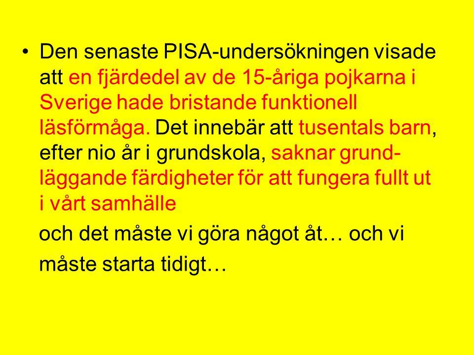 •Den senaste PISA-undersökningen visade att en fjärdedel av de 15-åriga pojkarna i Sverige hade bristande funktionell läsförmåga. Det innebär att tuse