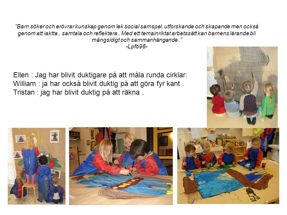 """8 """"Barn söker och erövrar kunskap genom lek social samspel, utforskande och skapande men också genom att iaktta, samtala och reflektera. Med ett temai"""