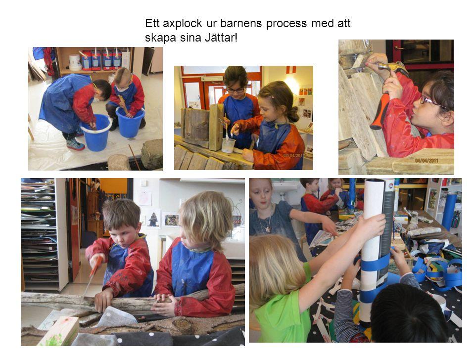 9 Ett axplock ur barnens process med att skapa sina Jättar!