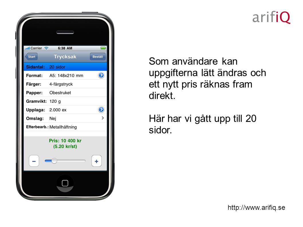 http://www.arifiq.se Som användare kan uppgifterna lätt ändras och ett nytt pris räknas fram direkt.