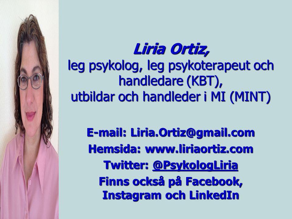 Liria Ortiz, leg psykolog, leg psykoterapeut och handledare (KBT), utbildar och handleder i MI (MINT) E-mail: Liria.Ortiz@gmail.com Hemsida: www.liria