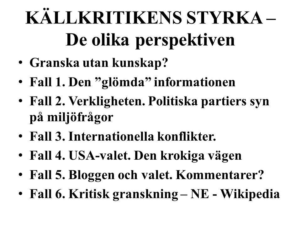 """KÄLLKRITIKENS STYRKA – De olika perspektiven • Granska utan kunskap? • Fall 1. Den """"glömda"""" informationen • Fall 2. Verkligheten. Politiska partiers s"""