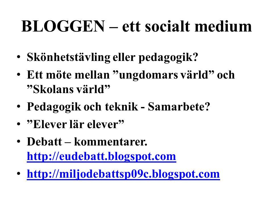 """BLOGGEN – ett socialt medium • Skönhetstävling eller pedagogik? • Ett möte mellan """"ungdomars värld"""" och """"Skolans värld"""" • Pedagogik och teknik - Samar"""
