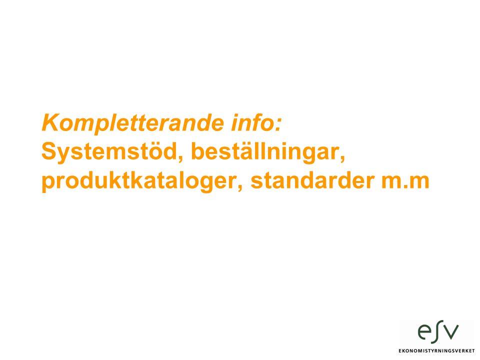 Kompletterande info: Systemstöd, beställningar, produktkataloger, standarder m.m