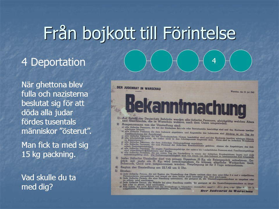 Från bojkott till Förintelse  Lublinland Men: det blev snart fullt.