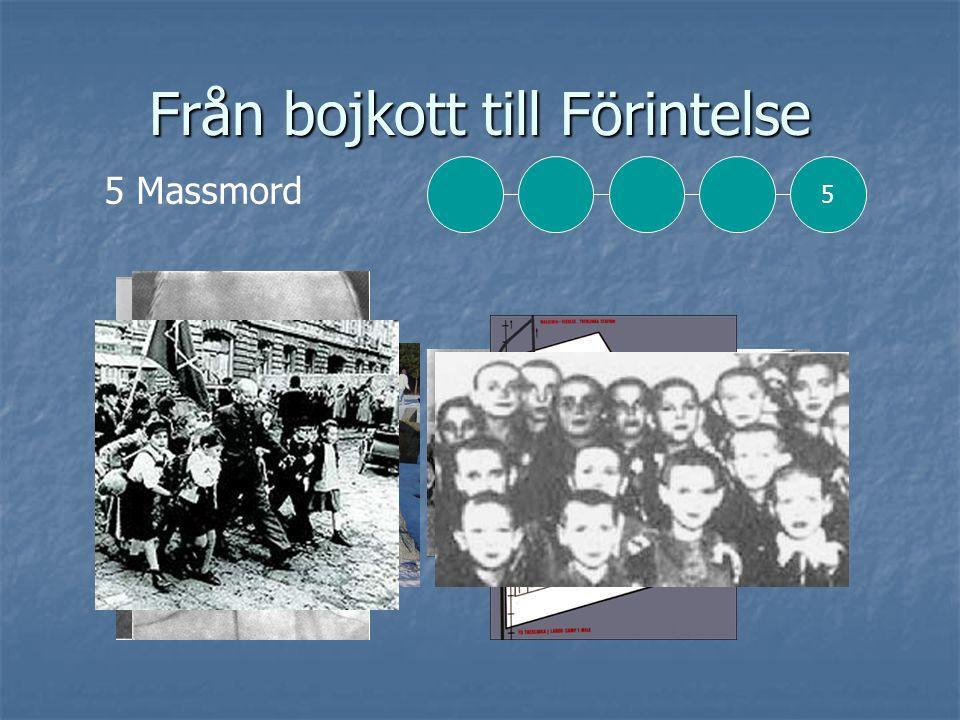 Från bojkott till Förintelse 5 Massmord 5