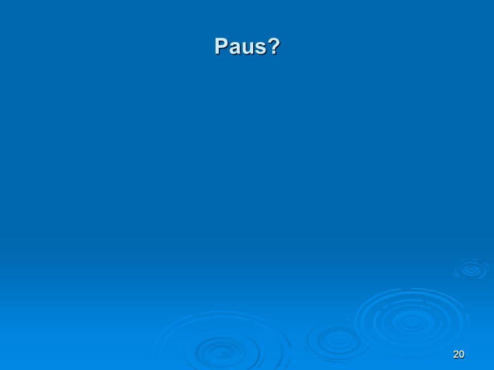Paus? 20